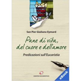 PANE DI VITA, DEL CUORE E DELL'AMORE (eBook)