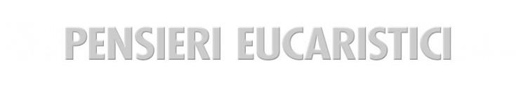 Pensieri Eucaristici 2019