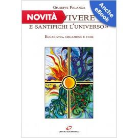 «FAI VIVERE E SANTIFICHI L'UNIVERSO»