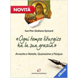 «OGNI TEMPO LITURGICO HA LA SUA GRAZIA» (eBook)